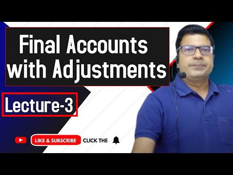 Final account with adjustments lecture 2  by Santosh kumar(CA/CMA)