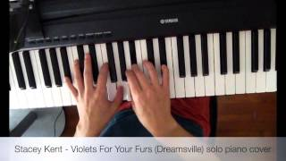 Violets For Your Furs (Dreamsville)Stacey Kent  ver.  solo piano cover