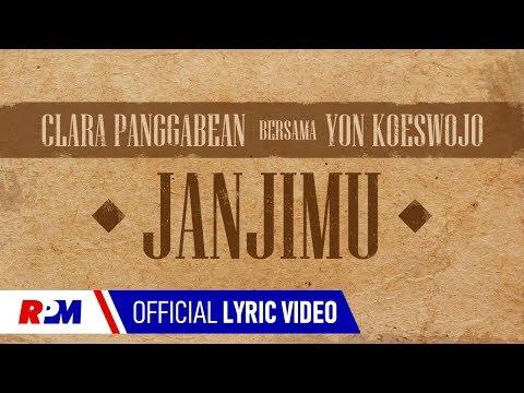 Clara Panggabean, Yon Koeswojo - Janjimu (Official Lyric Video)