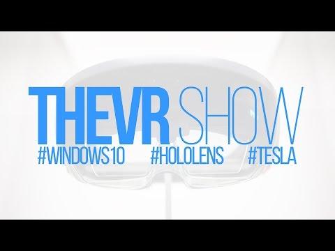 TheVR Show: Microsoft Build, HoloLens, Tesla PowerWall