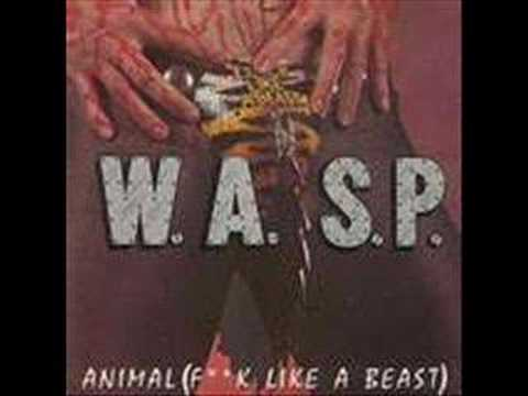 W.A.S.P. - Animal (Fuck Like a Beast)