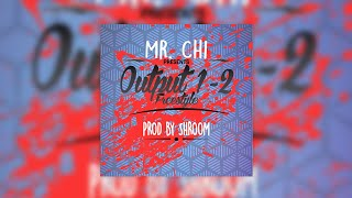Mr.Chi - Output 1-2 (Exclusive Track Freestyle) (Prod.Shroom)