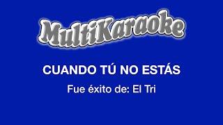 Cuando Tú No Estás - Multikaraoke