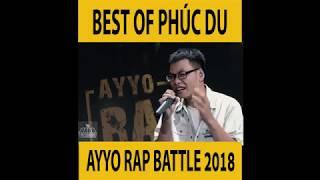 BEST OF PHÚC DU IN AYYO BATTLE RAP 2018