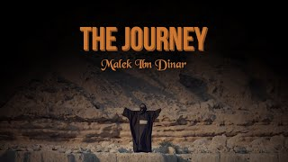 The Journey - Malek Ibn Dinar