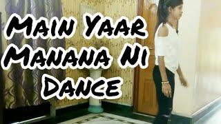 Main Yaar Manana Ni Dance|| Vani Kapoor || Choreography By Shalini Singh