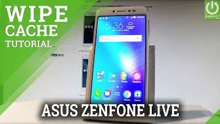 How to clear cache data on asus zenfone live? refresh cahe in partition android? more info: http://www.hardre...