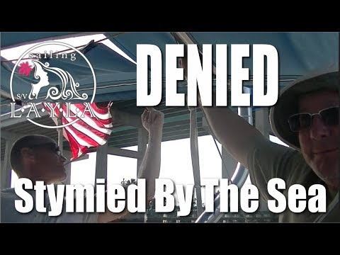 Sailing SV Layla Ep. 10 - Sailboat DENIED, Stymied By The Sea, Florida, SAILBOAT LIFE - SAILING VLOG