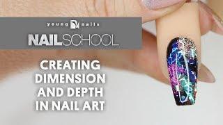 YN NAIL SCHOOL - CREATING DIMENSION AND DEPTH IN NAIL ART