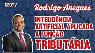 Inteligência artificial aplicada para tributos - Rodrigo Anegues
