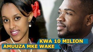 INASIKITISHA AMUUZA MKE WAKE KWA MILIONI 10