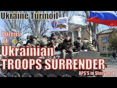 Ukraine Turmoil: Dozens of UKRAINIAN TROOPS SURRENDER APCs in Slavyansk