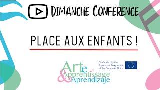 """PLACE AUX ENFANTS  - Projet Erasmus + """"Art et Apprentissage"""" / Educ'art (2018)"""