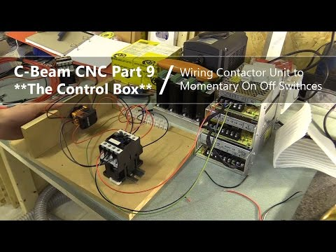 #9 wiring contactor unit to on/off switches #9 / cnc control box - youtube