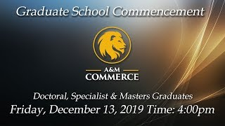 Texas A&M University - Commerce, Graduate Fall Commencement 2019