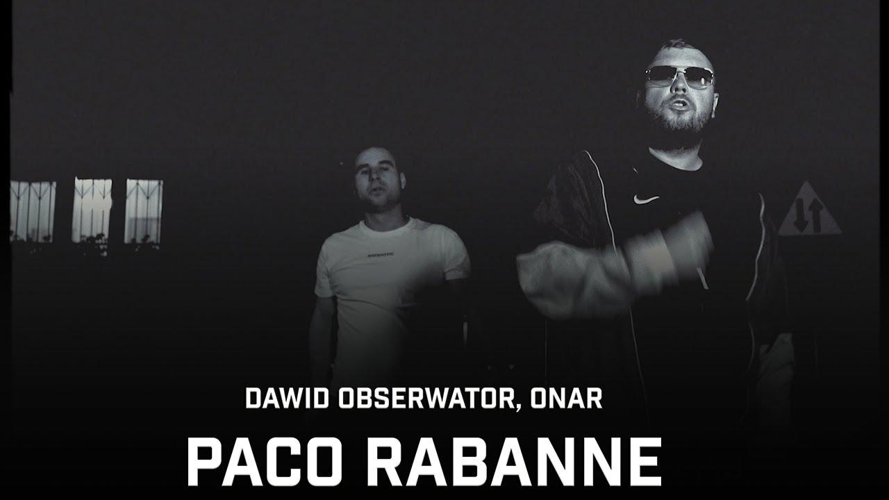 Dawid Obserwator ft. Onar - Paco Rabanne