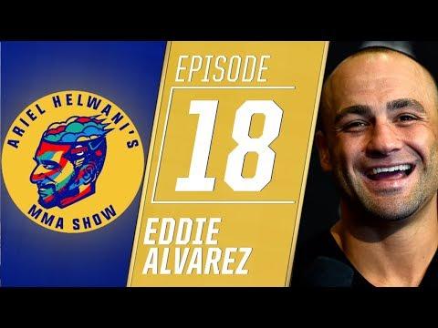 Eddie Alvarez talks leaving UFC for One Championship   Ariel Helwani's MMA Show