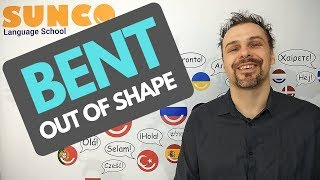 idioms 101-  bent out of shape