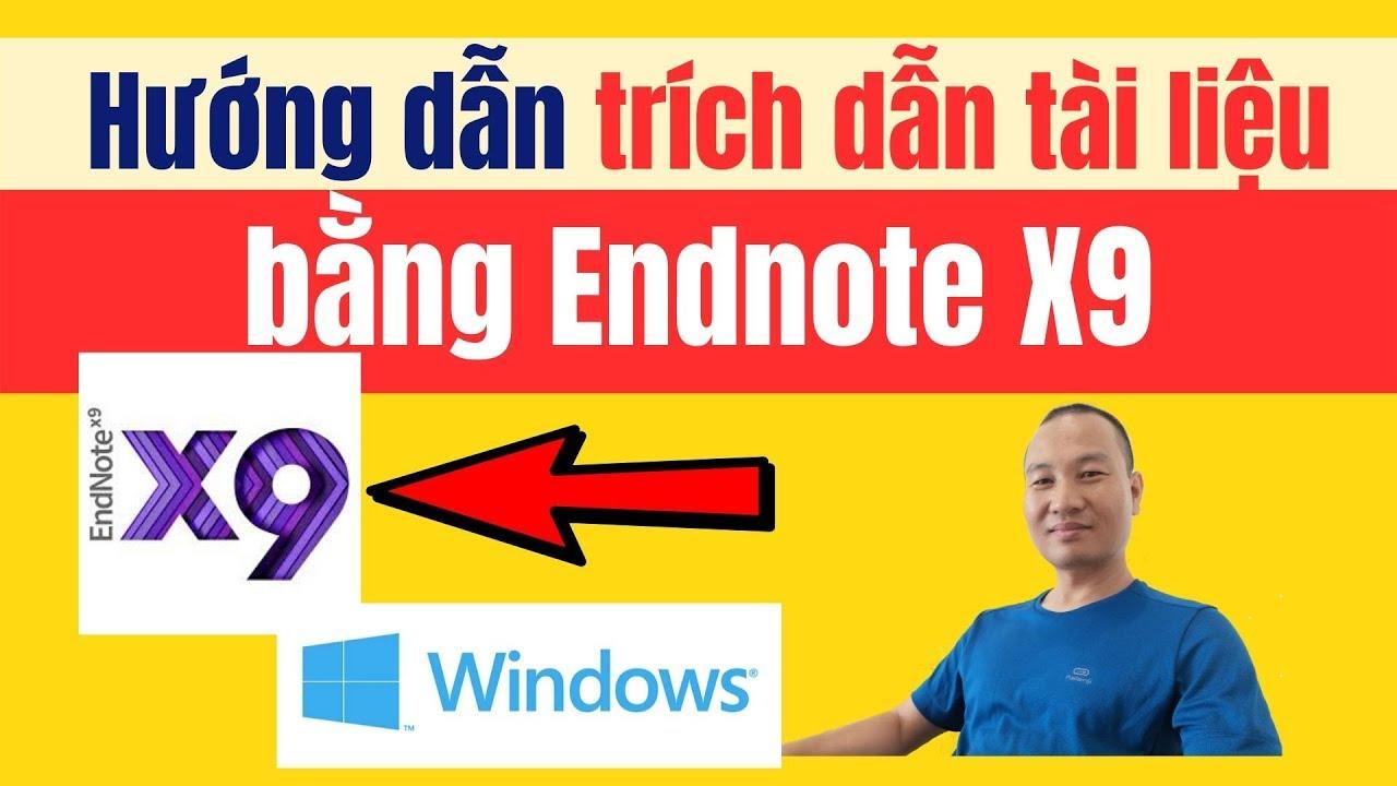 Hướng dẫn trích dẫn tài liệu tham khảo bằng Endnote X9 | Window| TS.BS.Vũ Duy Kiên