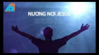 [AMAZING MUSIC] Nương Nơi Jesus - Nhất Trung
