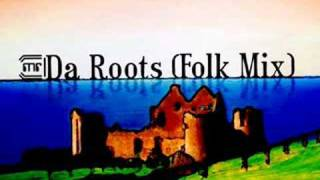 Da Roots (Folk Mix) by Mind Reflection