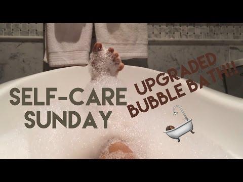 Self-Care Sundays - Upgraded Bubble Bath!