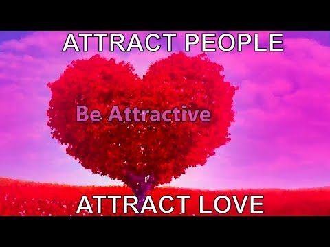 Increase Attractiveness | POWERFUL Attract Love + People Will Find You Charismatic [HEADPHONES]