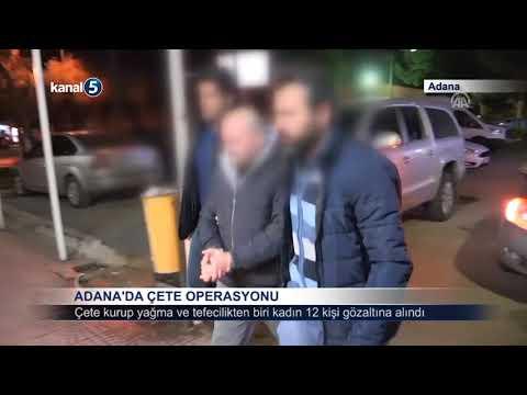 ADANA'DA ÇETE OPERASYONU