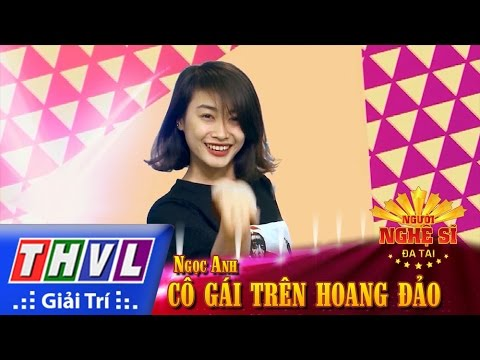 THVL | Người nghệ sĩ đa tài - Tập 3: Cô gái trên hoang đảo - Ngọc Anh