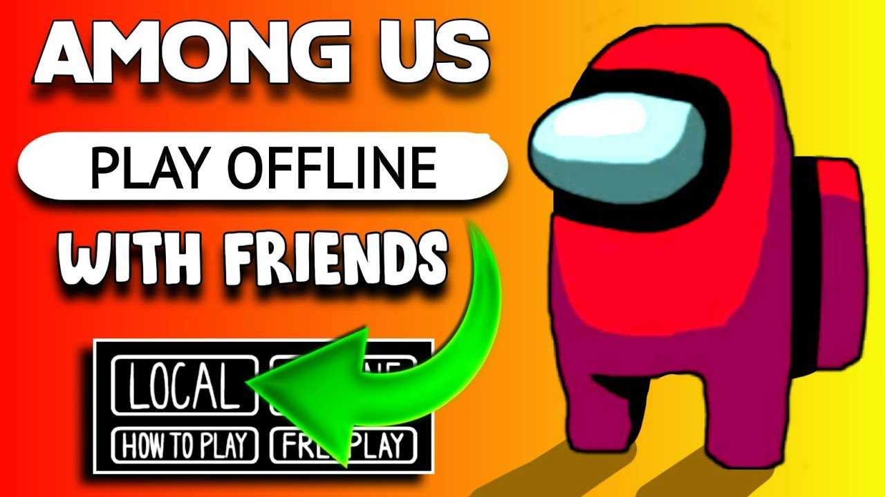 Play Offline Among Us Make Local Match Full Tutorial In Hindi Youtube