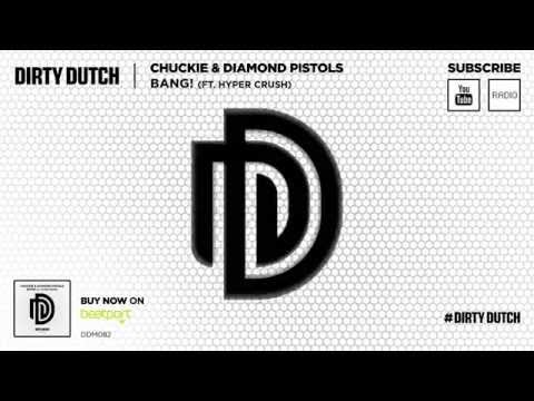 Chuckie & Diamond Pistols ft Hyper Crush - Bang! (Original Mix)
