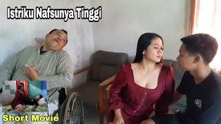 SUAMI LUMPUH, ISTRI MALAH SELINGKUH - film pendek kehidupan sehari hari kisah nyata part.02