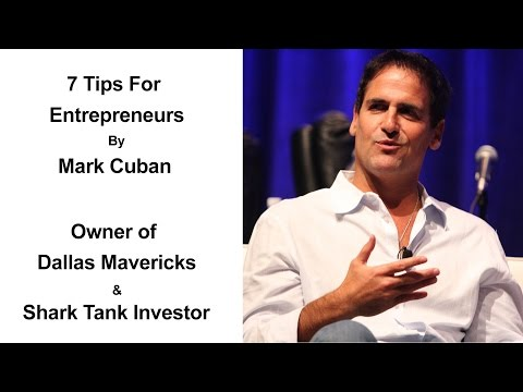 7 Tips For Entrepreneurs By Mark Cuban   Business Advice For Young Entrepreneurs