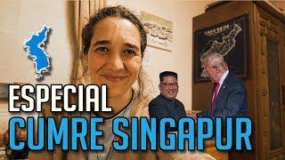 ESPECIAL CUMBRE SINGAPUR  (Encuentro entre Trump y Kim Jeong Eun)