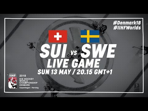 Switzerland - Sweden | Live | 2018 IIHF Ice Hockey World Championship