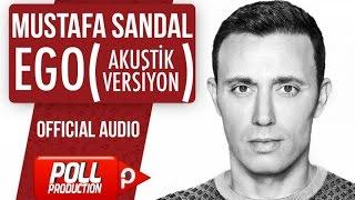 Mustafa Sandal - Ego - Akustik Versiyon - ( Official Audio )