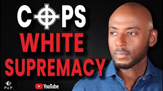White Supremacists in Law Enforcement and Racist Cops by Romany Malco