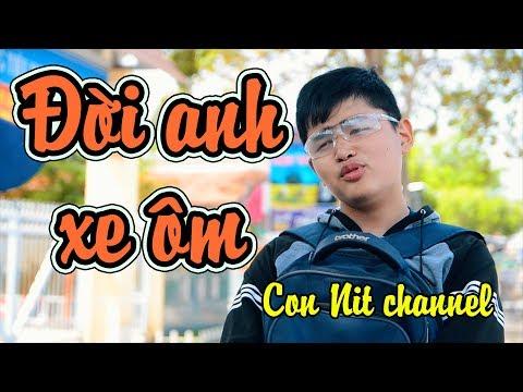 Đời Anh Xe Ôm - Phiên bản Con Nit Team - Con Nit channel