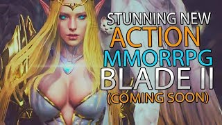 Blade II - A Stunning New Action MMORPG Coming Soon Globally!