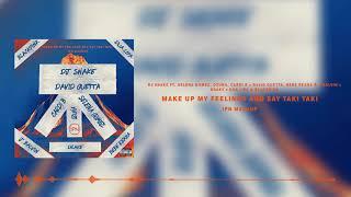DJ Snake x David Guetta x Drake x Dua Lipa - Make Up My Feelings And Say Taki Taki (IPN Mashup)