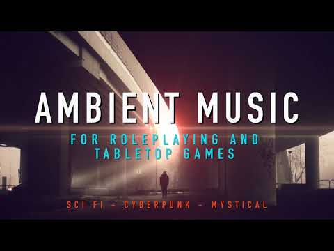 Long Ambient Music for Tabletop RPG - Scifi Cyberpunk Mystical Theme