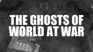 The Ghosts of World at War (COD: WaW Hauntings)