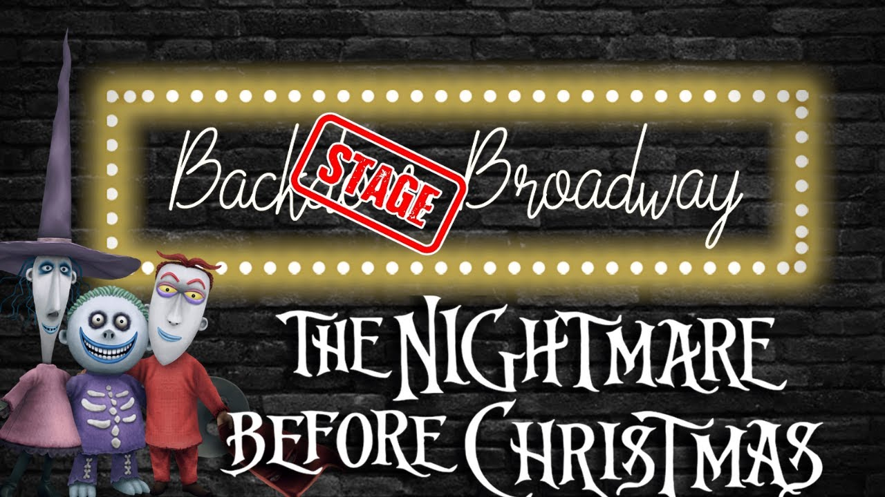 BACKSTAGE BROADWAY | Nightmare Before Christmas [Making Of]