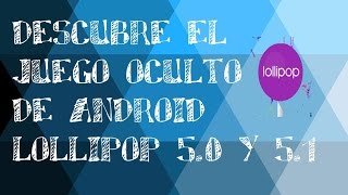 Juego Oculto de Android Lollipop 5.0 y 5.1