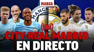 Manchester City - Real Madrid, en directo: última hora en vivo | CHAMPIONS LEAGUE EN DIRECTO