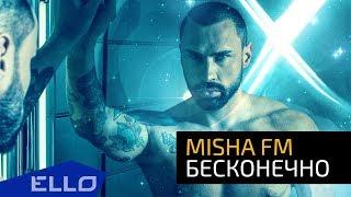 Misha FM   Бесконечно / ПРЕМЬЕРА