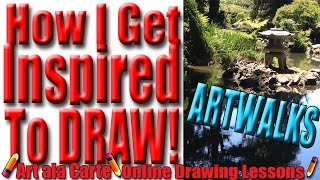 How I get Inspired to draw: Art Walks in the Park