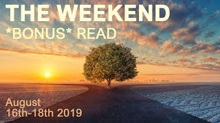 "THE WEEKEND **BONUS** READ  ""THE IMPOSSIBLE BECOMES POSSIBLE""  August 16th-18th 2019  Daily Tarot"