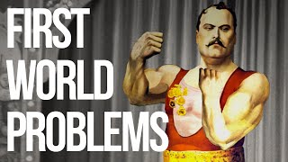 First World Problems