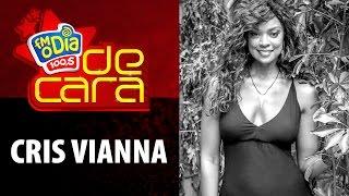 FM O Dia De Cara com Cris Vianna